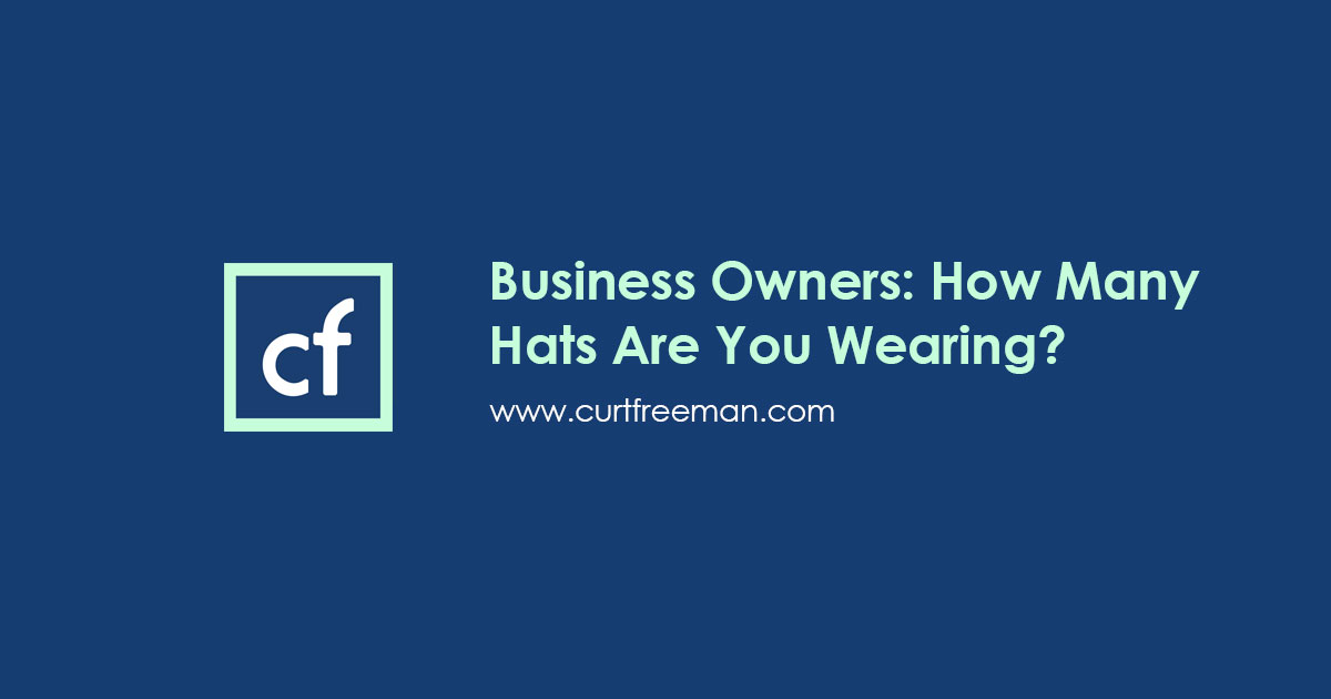 Business Owners: How Many Hats Are You Wearing?