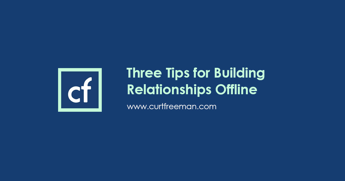 Three Tips for Building Relationships Offline